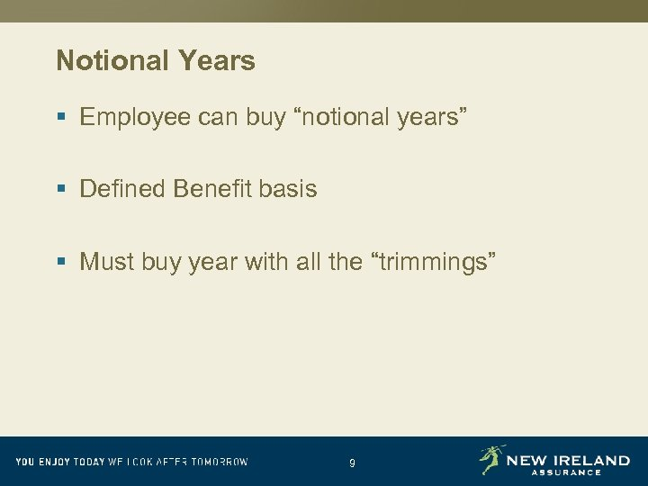 """Notional Years § Employee can buy """"notional years"""" § Defined Benefit basis § Must"""