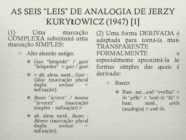 """AS SEIS """"LEIS"""" DE ANALOGIA DE JERZY KURYŁOWICZ (1947) [1] (1) Uma marcação COMPLEXA"""