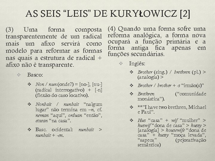 """AS SEIS """"LEIS"""" DE KURYŁOWICZ [2] (3) Uma forma composta transparentemente de um radical"""