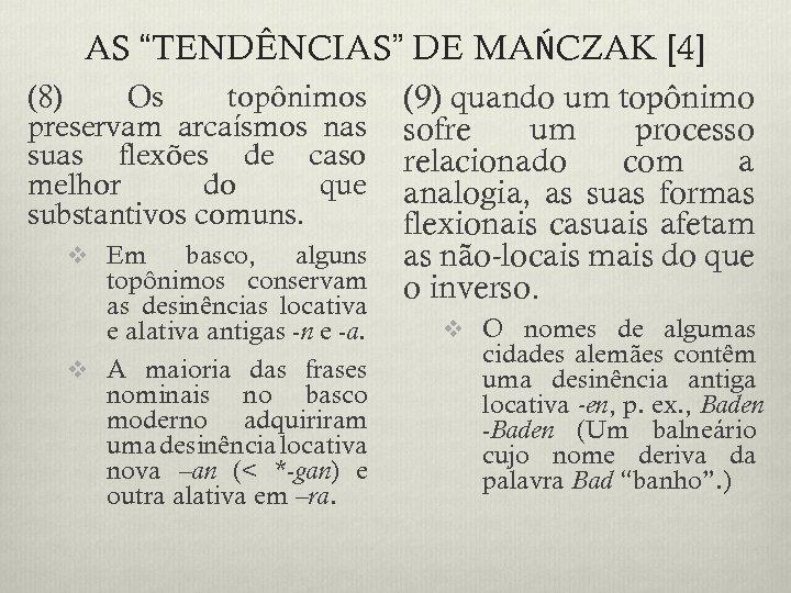 """AS """"TENDÊNCIAS"""" DE MAŃCZAK [4] (8) Os topônimos preservam arcaísmos nas suas flexões de"""