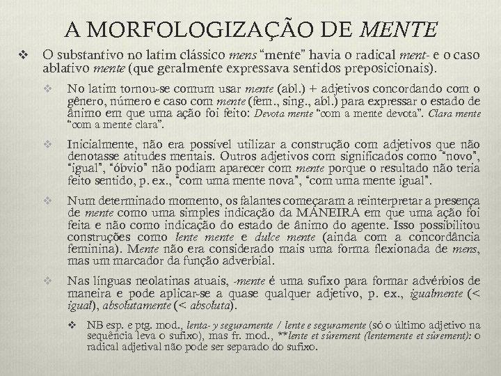 """A MORFOLOGIZAÇÃO DE MENTE v O substantivo no latim clássico mens """"mente"""" havia o"""
