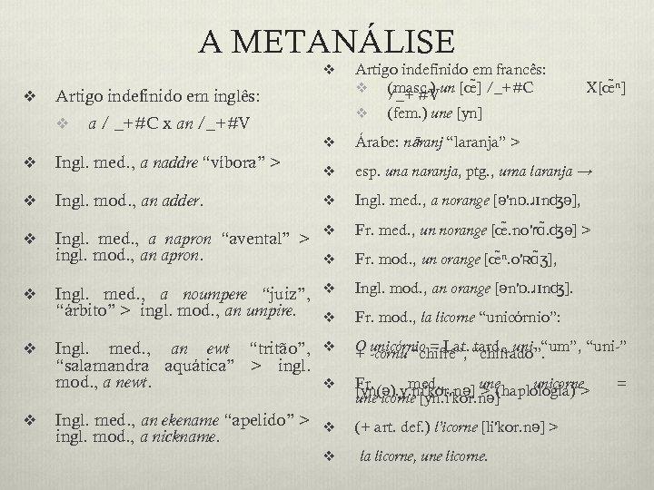 A METANÁLISE v v Artigo indefinido em inglês: v Artigo indefinido em francês: v
