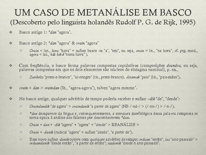 UM CASO DE METANÁLISE EM BASCO (Descoberto pelo linguista holandês Rudolf P. G. de