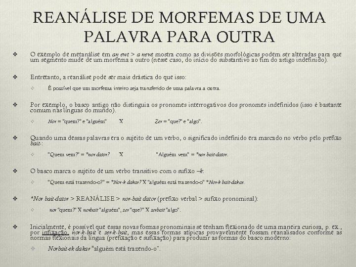 REANÁLISE DE MORFEMAS DE UMA PALAVRA PARA OUTRA v O exemplo de metanálise em
