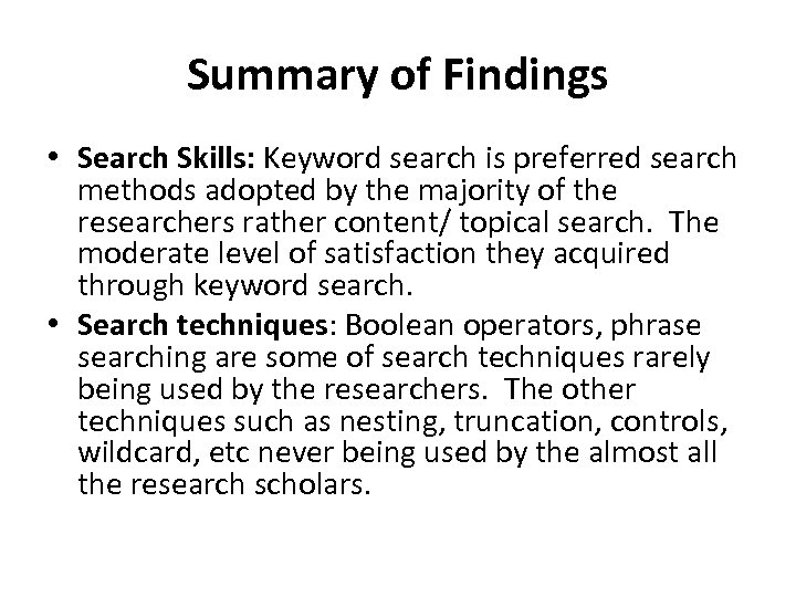 Summary of Findings • Search Skills: Keyword search is preferred search methods adopted by