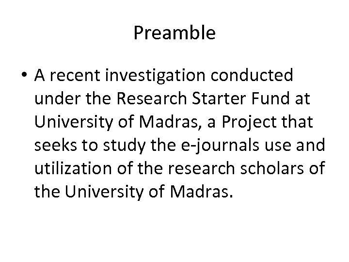 Preamble • A recent investigation conducted under the Research Starter Fund at University of