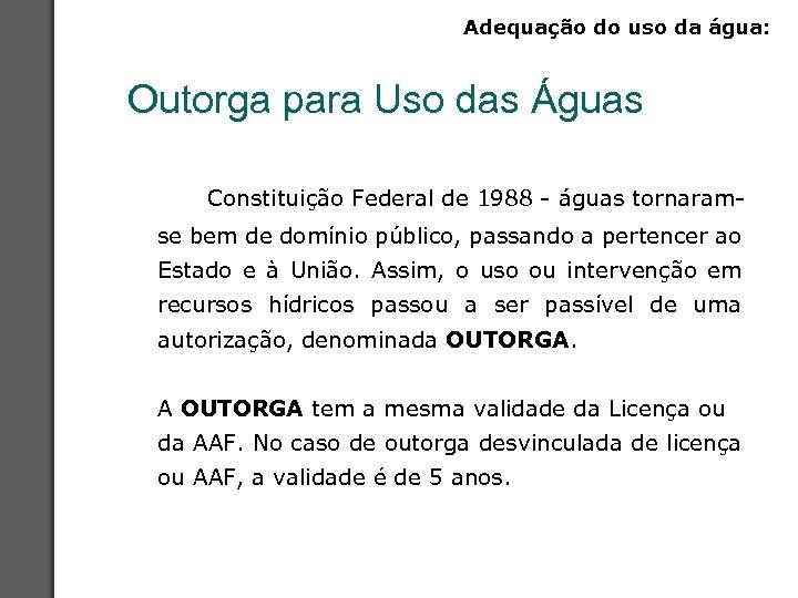 Adequação do uso da água: Outorga para Uso das Águas Constituição Federal de 1988