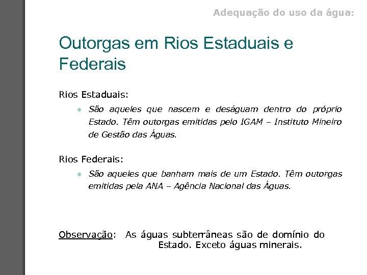 Adequação do uso da água: Outorgas em Rios Estaduais e Federais Rios Estaduais: l