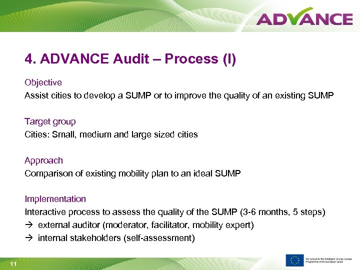 4. ADVANCE Audit – Process (I) Objective Assist cities to develop a SUMP or