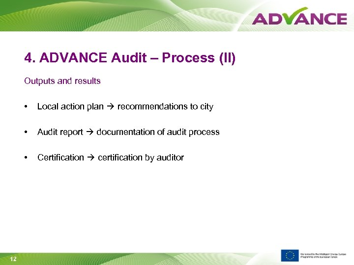 4. ADVANCE Audit – Process (II) Outputs and results • • Audit report documentation