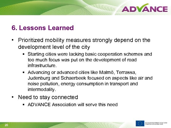 6. Lessons Learned • Prioritized mobility measures strongly depend on the development level of