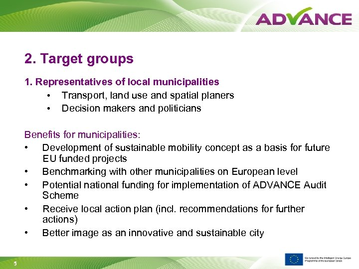 2. Target groups 1. Representatives of local municipalities • Transport, land use and spatial