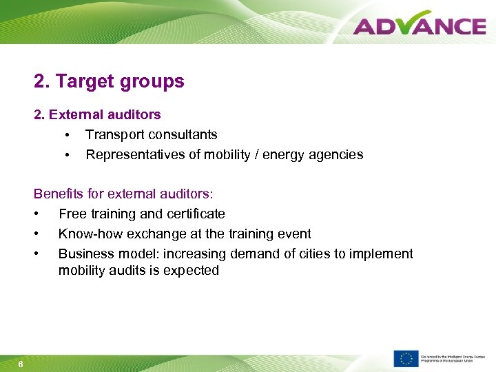 2. Target groups 2. External auditors • Transport consultants • Representatives of mobility /