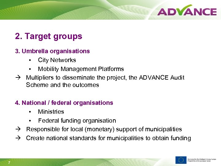 2. Target groups 3. Umbrella organisations • City Networks • Mobility Management Platforms Multipliers