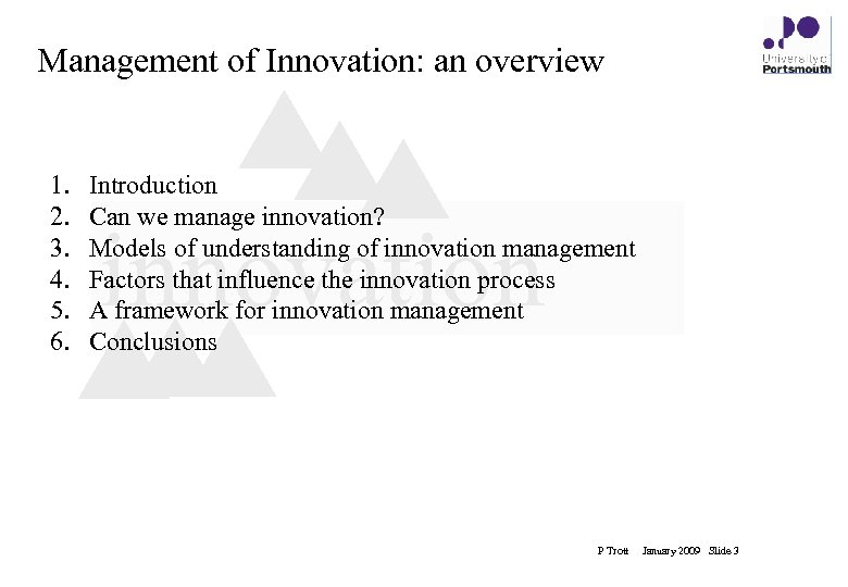 Management of Innovation: an overview 1. 2. 3. 4. 5. 6. Introduction Can we