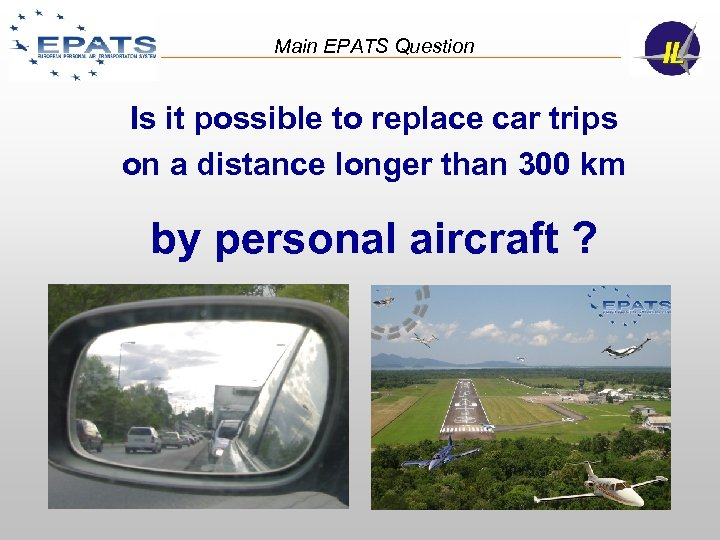 Main EPATS Question Is it possible to replace car trips on a distance longer
