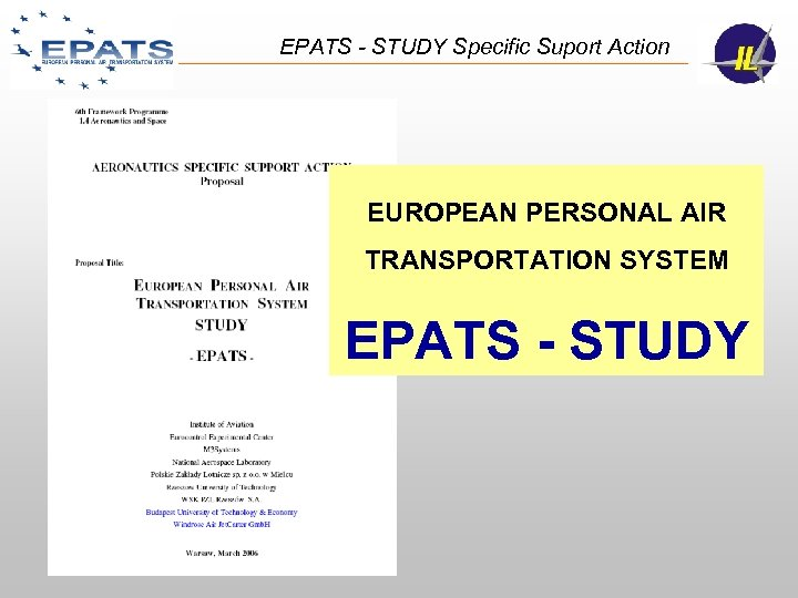 EPATS - STUDY Specific Suport Action EUROPEAN PERSONAL AIR TRANSPORTATION SYSTEM EPATS - STUDY
