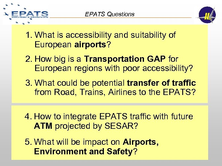 EPATS Questions 1. What is accessibility and suitability of European airports? 2. How big