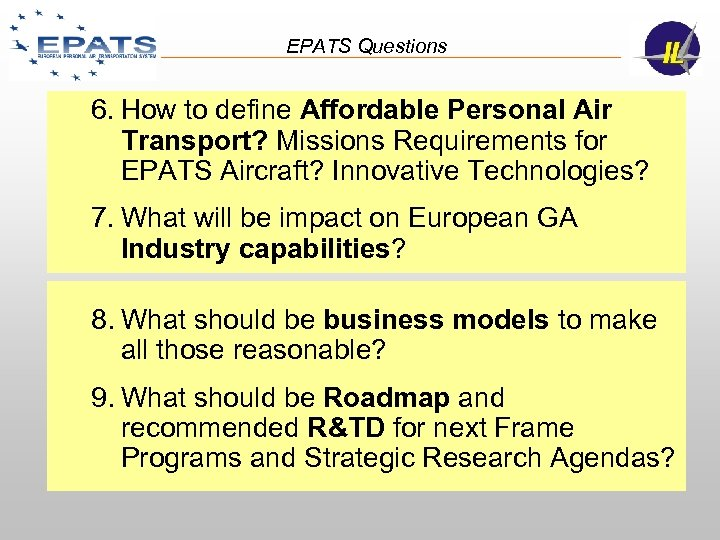 EPATS Questions 6. How to define Affordable Personal Air Transport? Missions Requirements for EPATS