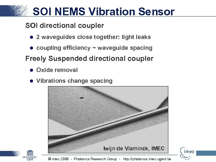 SOI NEMS Vibration Sensor SOI directional coupler l 2 waveguides close together: light leaks