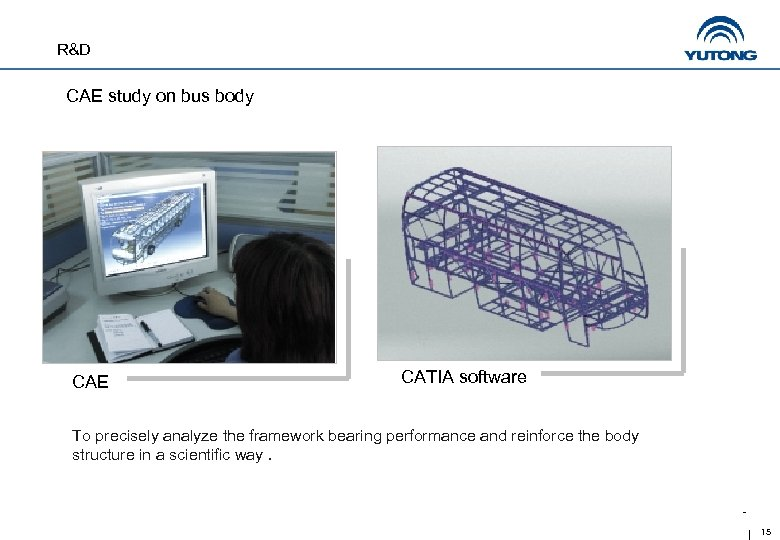 R&D CAE study on bus body CAE CATIA software To precisely analyze the framework