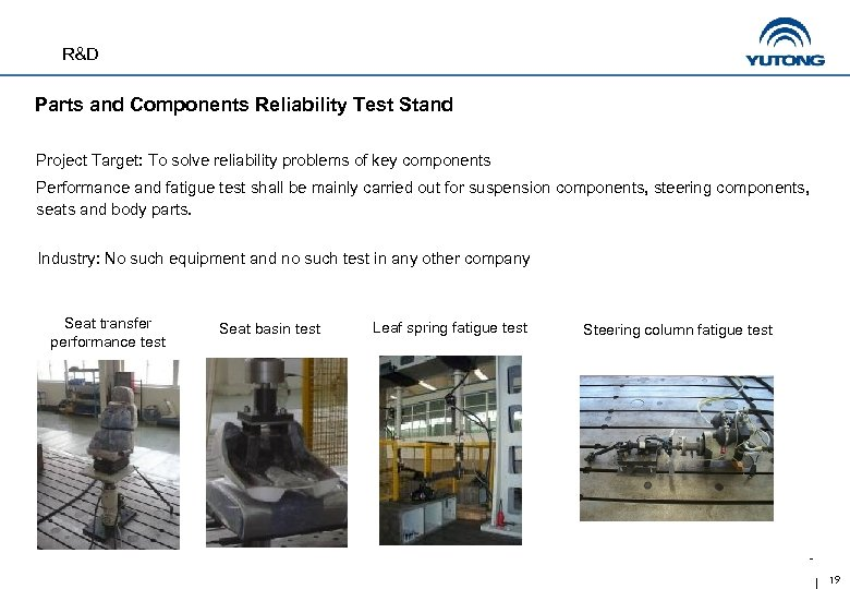 R&D Parts and Components Reliability Test Stand Project Target: To solve reliability problems of