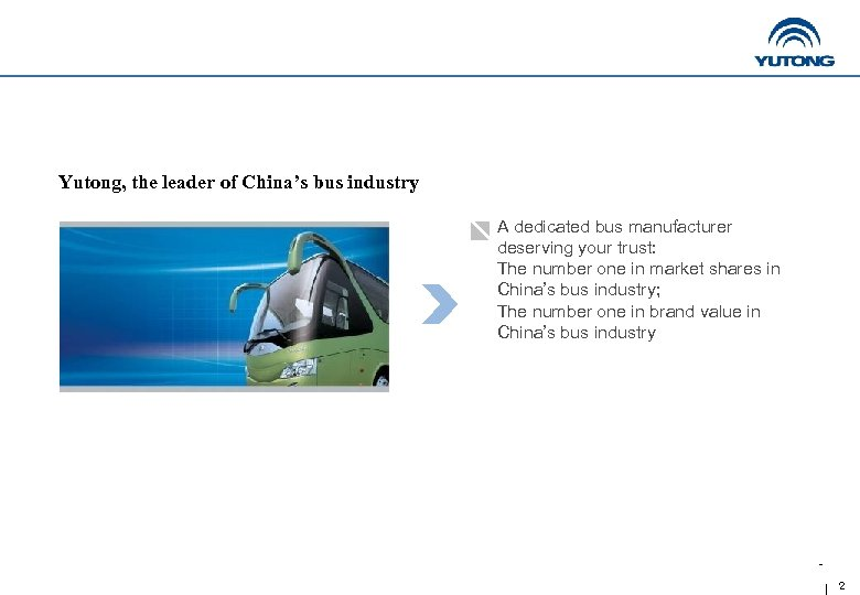 Yutong, the leader of China's bus industry A dedicated bus manufacturer deserving your trust:
