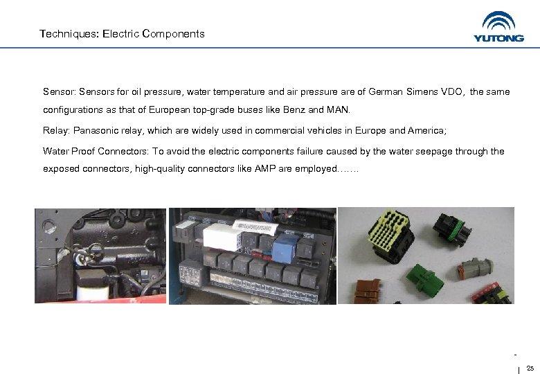 Techniques: Electric Components Sensor: Sensors for oil pressure, water temperature and air pressure are