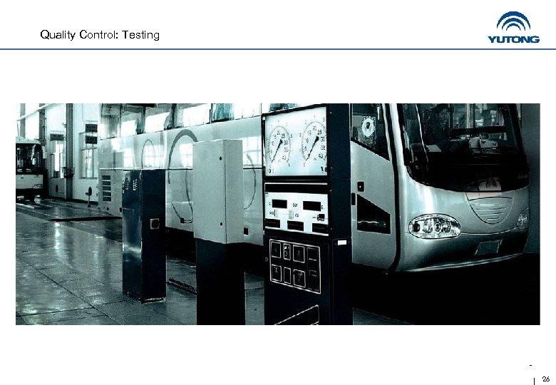 Quality Control: Testing 26