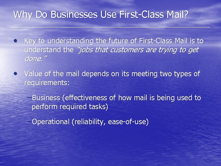 Why Do Businesses Use First-Class Mail? • Key to understanding the future of First-Class