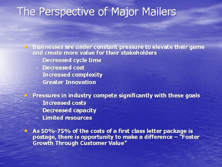 The Perspective of Major Mailers • Businesses are under constant pressure to elevate their