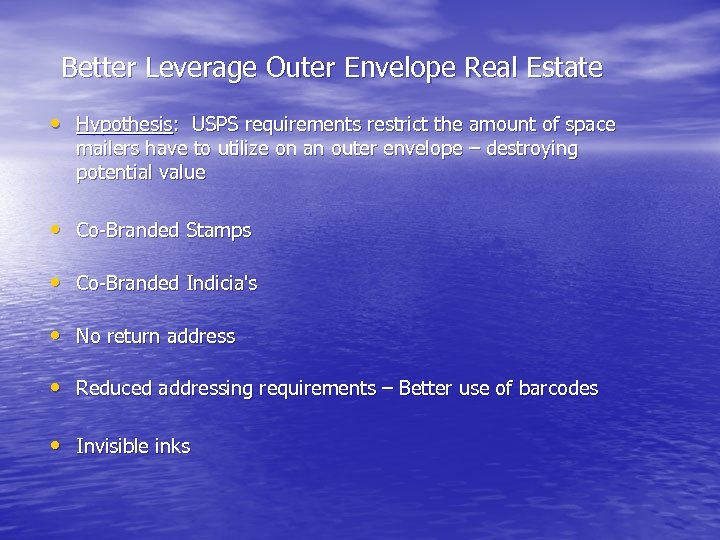 Better Leverage Outer Envelope Real Estate • Hypothesis: USPS requirements restrict the amount of