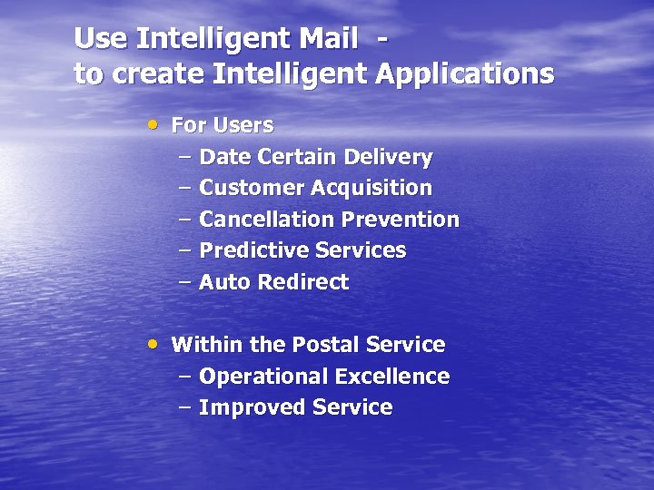 Use Intelligent Mail to create Intelligent Applications • For Users – – – Date