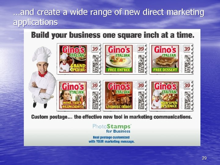…and create a wide range of new direct marketing applications 29