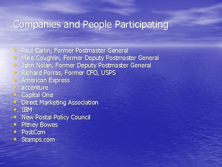 Companies and People Participating • • • • Paul Carlin, Former Postmaster General Mike