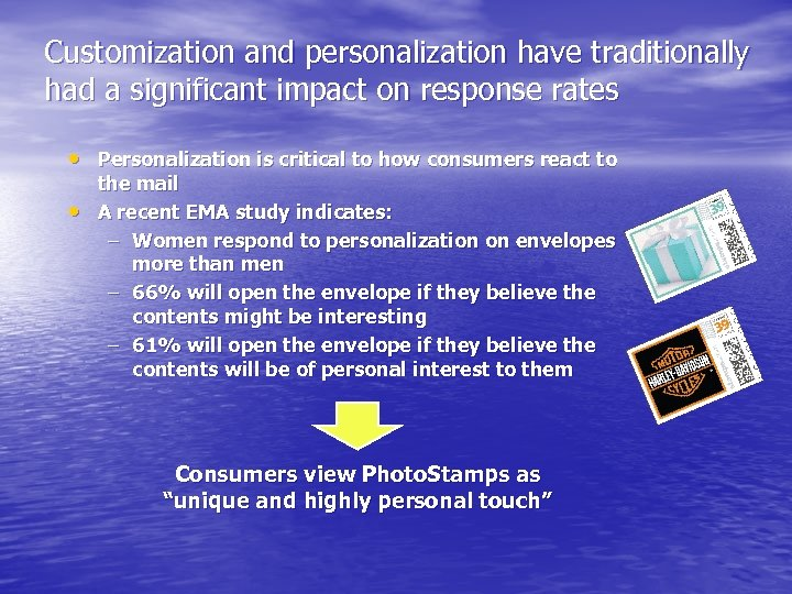 Customization and personalization have traditionally had a significant impact on response rates • Personalization