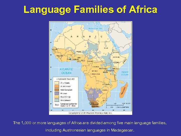 Language Families of Africa The 1, 000 or more languages of Africa are divided