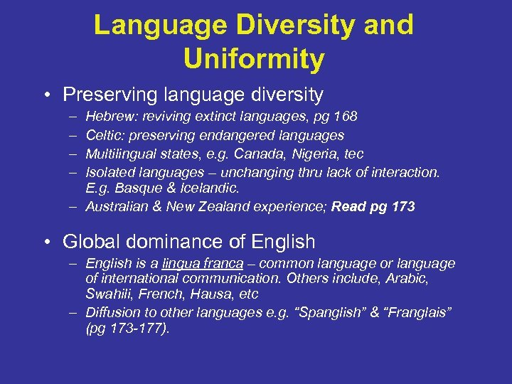 Language Diversity and Uniformity • Preserving language diversity – – Hebrew: reviving extinct languages,