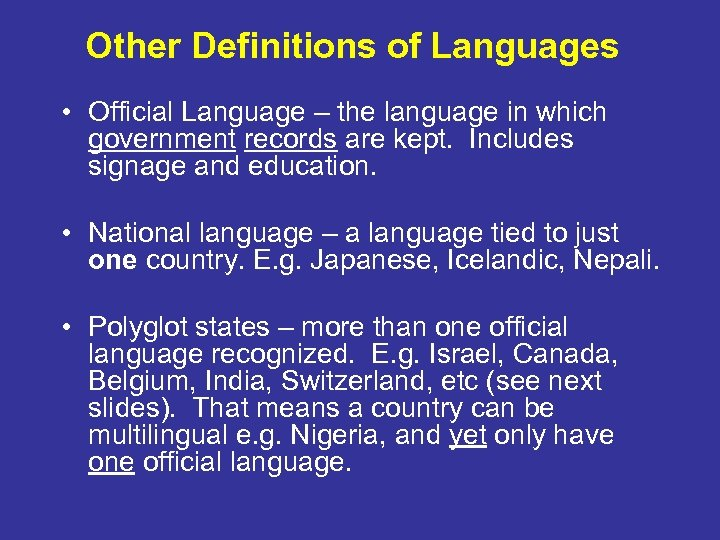 Other Definitions of Languages • Official Language – the language in which government records