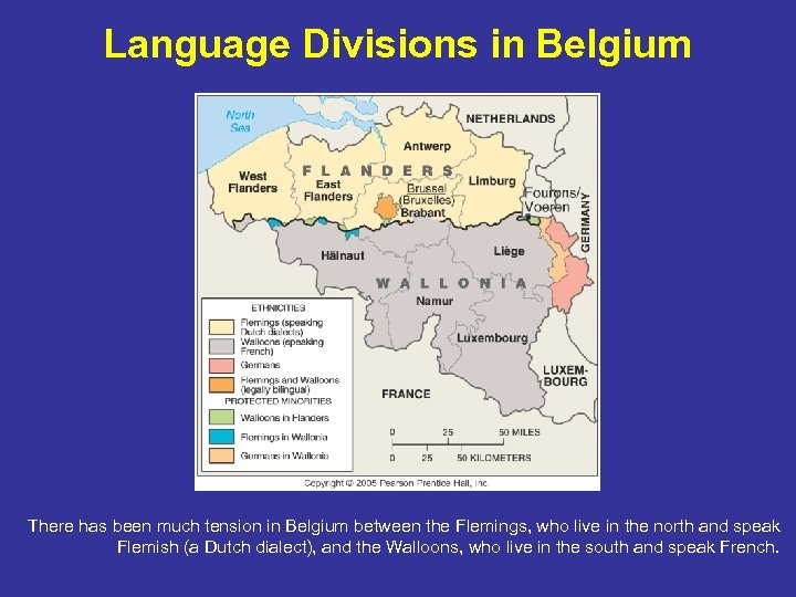 Language Divisions in Belgium There has been much tension in Belgium between the Flemings,