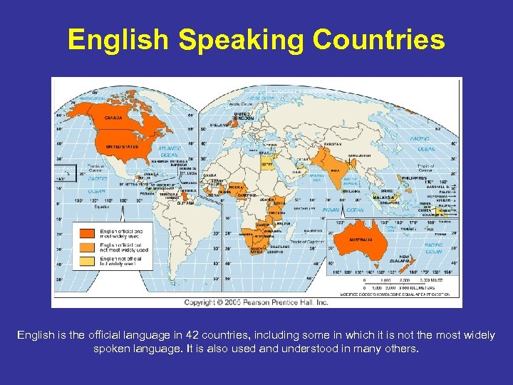 English Speaking Countries English is the official language in 42 countries, including some in
