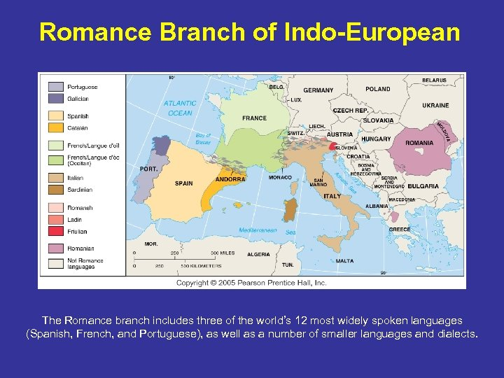 Romance Branch of Indo-European The Romance branch includes three of the world's 12 most