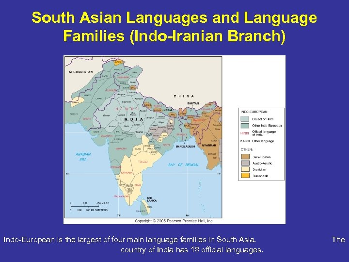 South Asian Languages and Language Families (Indo-Iranian Branch) Indo-European is the largest of four