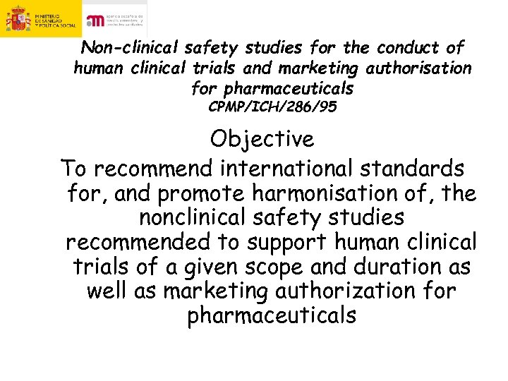 Non-clinical safety studies for the conduct of human clinical trials and marketing authorisation for