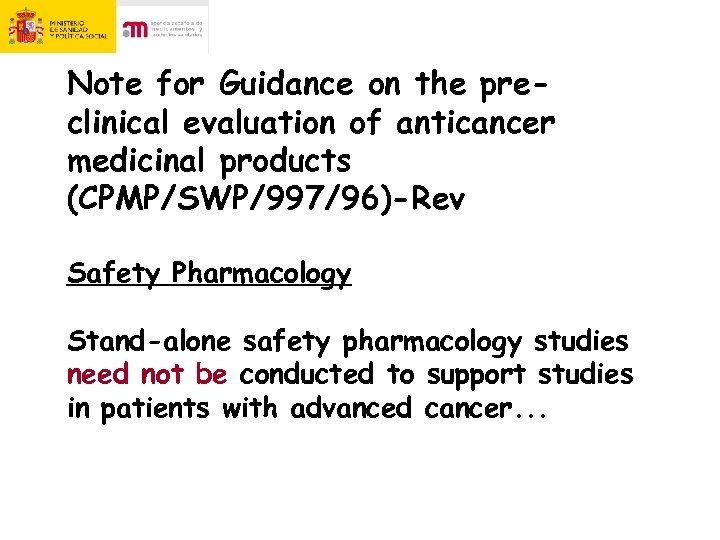 Note for Guidance on the preclinical evaluation of anticancer medicinal products (CPMP/SWP/997/96)-Rev Safety Pharmacology