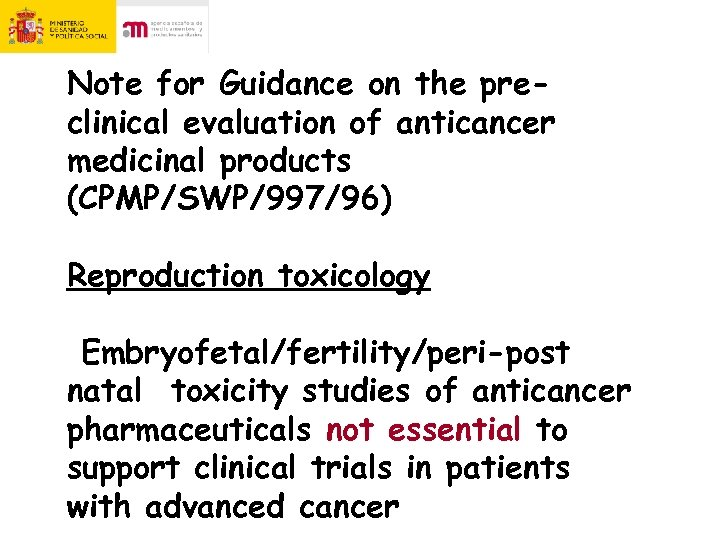 Note for Guidance on the preclinical evaluation of anticancer medicinal products (CPMP/SWP/997/96) Reproduction toxicology