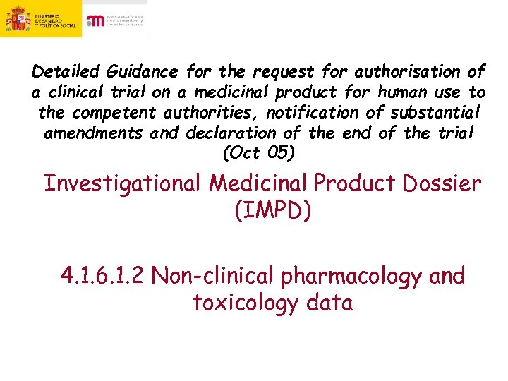 Detailed Guidance for the request for authorisation of a clinical trial on a medicinal