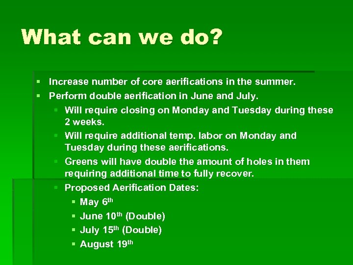 What can we do? § Increase number of core aerifications in the summer. §