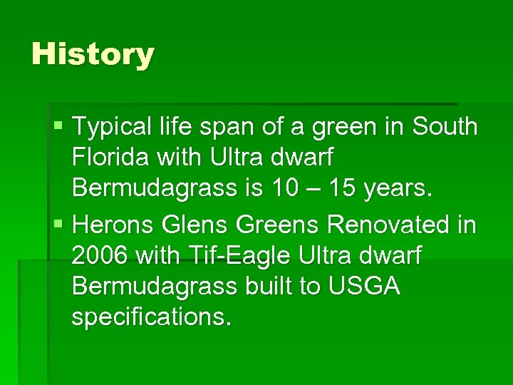 History § Typical life span of a green in South Florida with Ultra dwarf