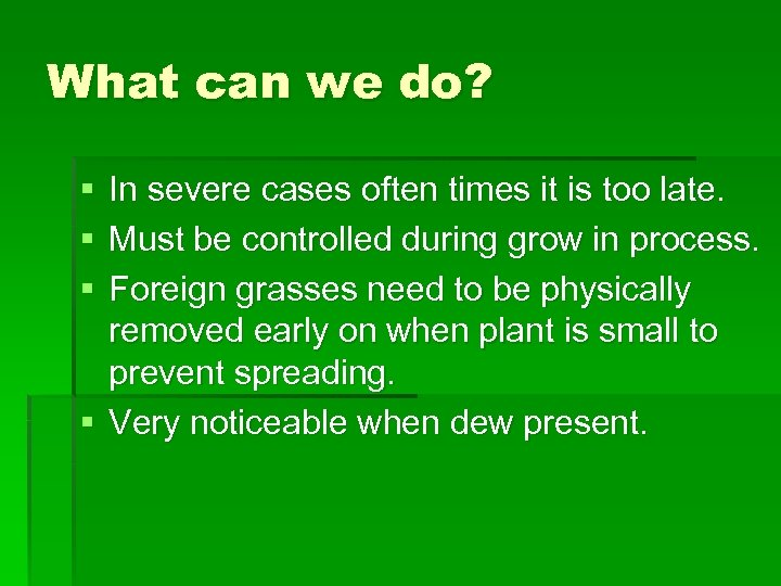 What can we do? § § § In severe cases often times it is